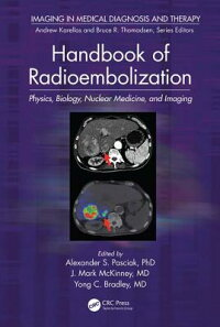 HandbookofRadioembolization:Physics,Biology,NuclearMedicine,andImaging[AlexanderS.PasciakPhd]