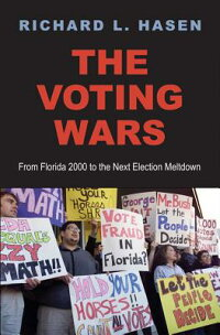 TheVotingWars:FromFlorida2000totheNextElectionMeltdown[RichardL.Hasen]