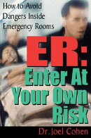 ER: Enter at Your Own Risk: How to Avoid Dangers Inside Emergency Rooms
