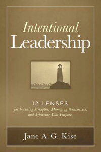 IntentionalLeadership:12LensesforFocusingStrengths,ManagingWeaknesses,andAchievingYourPu[NotAvail]