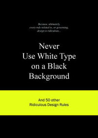 Never_Use_White_Type_on_a_Blac