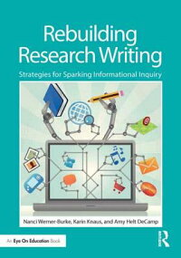 RebuildingResearchWriting:StrategiesforSparkingInformationalInquiry[NanciWerner-Burke]