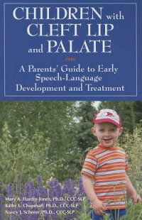 ChildrenwithCleftLipandPalate:AParents'GuidetoEarlySpeech-LanguageDevelopmentandTreatm[MaryA.Hardin-Jones,PH.D.]