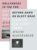 Before Dawn on Bluff Road / Hollyhocks in the Fog: Selected New Jersey Poems / Selected San Francisc
