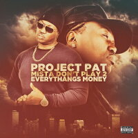【輸入盤】MistaDon'tPlay2:EverythangsMoney[ProjectPat]