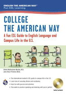 College the American Way: A Fun ESL Guide to English Language & Campus Life in the U.S. (Book + Audi