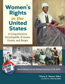 Women's Rights in the United States [4 Volumes]: A Comprehensive Encyclopedia of Issues, Events, and