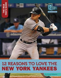 12ReasonstoLovetheNewYorkYankees[DougWilliams]