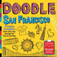 DoodleSanFrancisco:Create.Imagine.DrawYourWayThroughtheCitybytheBay.