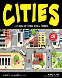 Cities:DiscoverHowTheyWorkwith25Projects[KathleenM.Reilly]