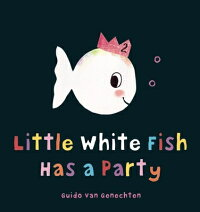 LittleWhiteFishHasaParty[GuidoVanGenechten]