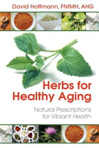 HerbsforHealthyAging:NaturalPrescriptionsforVibrantHealth[DavidHoffmann]