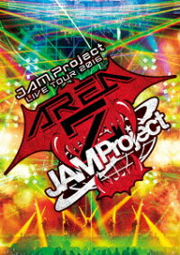 JAMProjectLIVETOUR2016AREAZ[JAMProject]