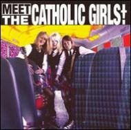 【輸入盤】MeetTheCatholicGirls[CatholicGirls]