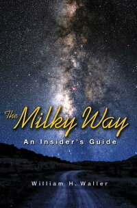 TheMilkyWay:AnInsider'sGuide[WilliamH.Waller]