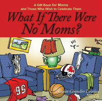 What_If_There_Were_No_Moms?:_A