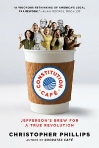 ConstitutionCaf:Jefferson'sBrewforaTrueRevolution