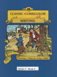 ClassicCurriculumWritingSeries3-Book4[RudolphPhdMoore]