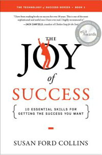 TheJoyofSuccess:10EssentialSkillsforGettingtheSuccessYouWant[SusanFordCollins]