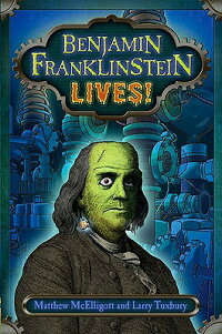Benjamin_Franklinstein_Lives!