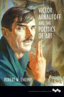 Victor Arnautoff and the Politics of Art