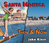 Then_&_Now:_Santa_Monica