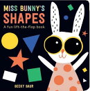 Miss Bunny's Shapes: A Fun Lift-The-Flap Book