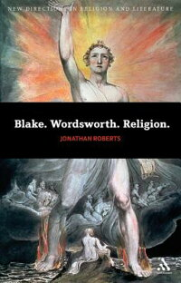 Blake.Wordsworth.Religion.[JonathanRoberts]