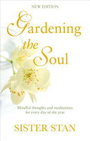 Gardening the Soul: Mindful Thoughts and Meditations for Every Day of the Year