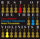 BEST OF THE THREE VIOLINISTS 2