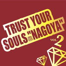 "TRUST YOUR SOULS ""NAGOYA"" 2"