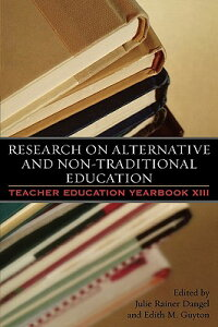 ResearchonAlternativeandNon-TraditionalEducation:TeacherEducationYearbookXIIIRESEARCHONALTERNATIVE&NON-(TeacherEducationYearbook(Paperback))[JulieRainerDangel]