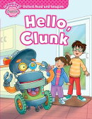 Oxford Read & Imagine: Starter: Hello, Clunk