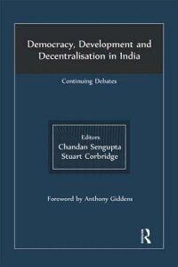Democracy,DevelopmentandDecentralisationinIndia:ContinuingDebates[ChandanSengupta]
