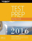 Instructor Test Prep 2016: Study & Prepare: Pass Your Test and Know What Is Essential to Become a Sa