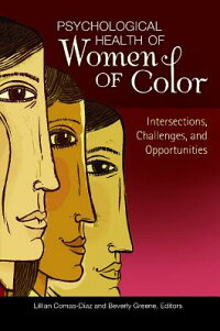 PsychologicalHealthofWomenofColor:Intersections,Challenges,andOpportunities[LillianComas-Diaz]