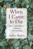 When I Came to Die: Process and Prophecy in Thoreau's Vision of Dying
