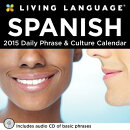 Living Language: Spanish Day-To-Day Calendar: Daily Phrase & Culture Calendar