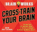 Brainworks Cross-Train Your Brain 2018 Daily Calendar: Putting Your Left and Right Brain to the Test