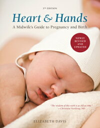 HeartandHands,FifthEdition:AMidwife'sGuidetoPregnancyandBirth