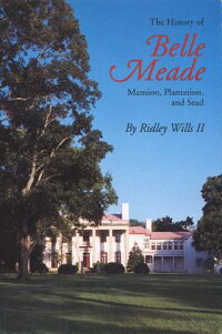 The_History_of_Belle_Meade:_Ma
