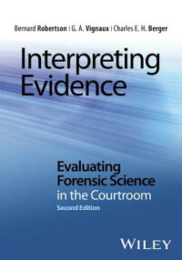 InterpretingEvidence:EvaluatingForensicScienceintheCourtroom[BernardRobertson]