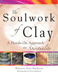 The_Soulwork_of_Clay:_A_Hands-