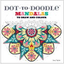 Dot-To-Doodle Mandalas: To Draw and Colour