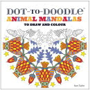 Dot-To-Doodle Animal Mandalas: To Draw and Colour