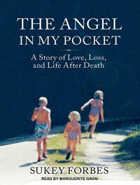 TheAngelinMyPocket:AStoryofLove,Loss,andLifeAfterDeath[SukeyForbes]