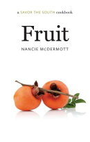 Fruit: A Savor the South(r) Cookbook