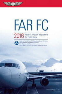 Far-FC2016:FederalAviationRegulationsforFlightCrew[FederalAviationAdministration(FAA)/Av]