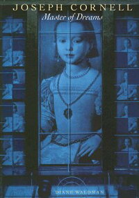 JOSEPH_CORNELL:MASTER_OF_DREAM