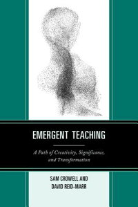 EmergentTeaching:APathofCreativity,Significance,andTransformation[SamCrowell]